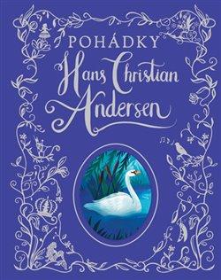 Pohádky Hans Christian Andersen - Hans Christian Andersen