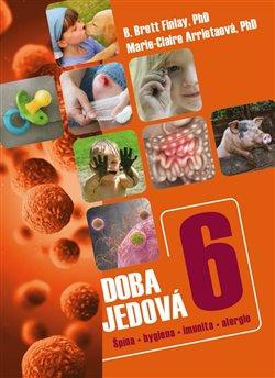 Doba jedová 6. Špína, hygiena, imunita, alergie