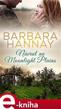 Návrat na Moonlight Plains - Barbara Hannay e-kniha