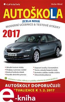 Autoškola 2017. Moderní učebnice a testové otázky - Václav Minář e-kniha