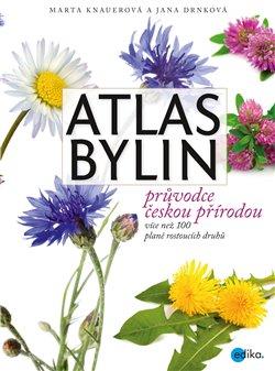 Atlas bylin. Průvodce českou přírodou - Jana Drnková, Marta Knauerová