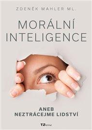 Morální inteligence aneb neztrácejme lidství