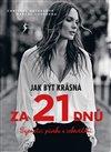 Obálka knihy Jak být krásná za 21 dnů