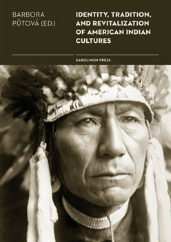 Obálka titulu Identity, Tradition and Revitalisation of American Indian Culture