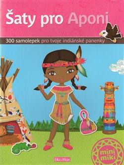 Šaty pro Aponi. 300 samolepek pro tvoje indiánské panenky - Julie Camel