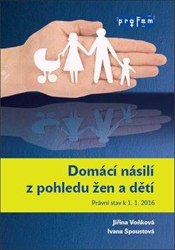 Domácí násilí z pohledu žen a dětí - Jiřina Voňková, Ivana Spoustová