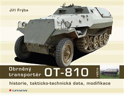 Obrněný transportér OT- 810. historie, takticko-technická data, modifikace - Jiří Frýba