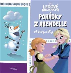 Ledové království Pohádky z Arendelle od Anny a Elsy; - kol.