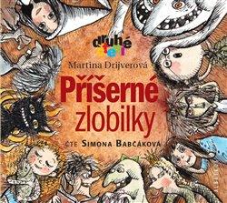Příšerné zlobilky, CD - Martina Drijverová