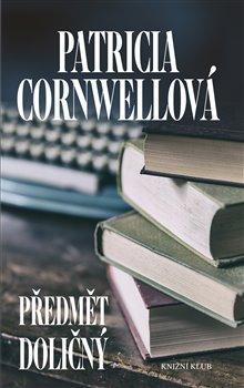 Předmět doličný - Patricia Cornwellová