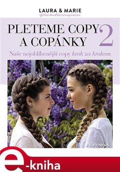 Pleteme copy a copánky 2. Naše nejoblíbenější copy krok za krokem - Marie Wivel, Laura Arnesen e-kniha