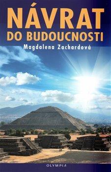 Návrat do budoucnosti - Magdalena Zachardová