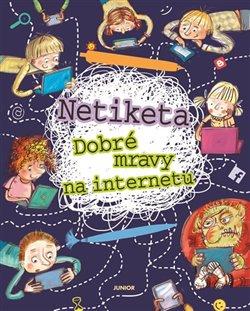 Netiketa - Dobré mravy na internetu - Zofia Staniszewska