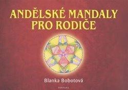 Andělské mandaly pro rodiče - Blanka Bobotová