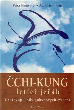 Čchi-kung letící jeřáb. Uzdravující síly pohybových cvičení - Petra Hinterthür