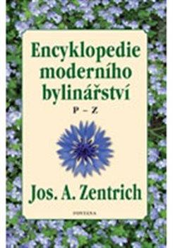 Encyklopedie moderního bylinářství P-Z - Josef A. Zentrich