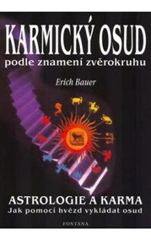 Karmický osud podle znamení zvěrokruhu. Astrologie a karma - Erich Bauer