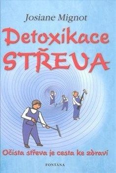 Detoxikace střeva. Očista střeva je cesta ke zdraví - Josiane Mignot