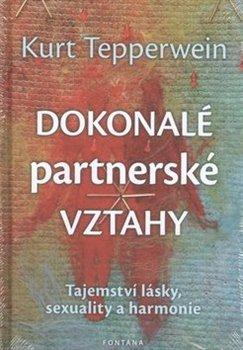 Fontána Dokonalé partnerské vztahy. Tajemství lásky, sexuality a harmonie - Kurt Tepperwein