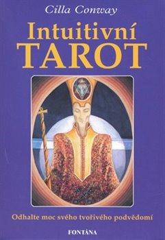 Intiutivní tarot - kniha a karty. Odhalte moc svého tvořivého podvědomí - Cilla Conway