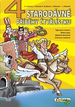 4 starodávné příběhy čtyřlístku - Radim Krajčovič, Hana Lamková, Jiří Poborák, Jaroslav Němeček