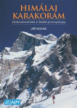 Himaláj a Karakoram. československé a české prvovýstupy - Jiří Novák, Jiří Novák