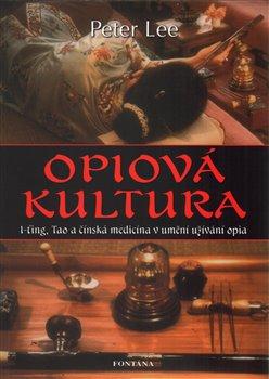 Opiová kultura - Peter Lee