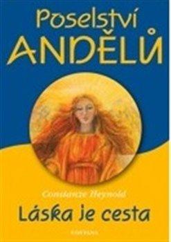 Poselství andělů - Láska je cesta - Constanze Heynold