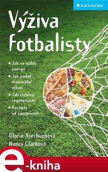 Výživa fotbalisty - Gloria Averbuchová, Nancy Clarková e-kniha
