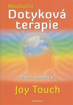 Revoluční dotyková terapie - Pete A. Sanders