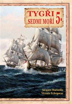 Tygři sedmi moří 5.. Iberští korzáři 17.-18. století - Vicente Echegaray, Jacgues Marseille