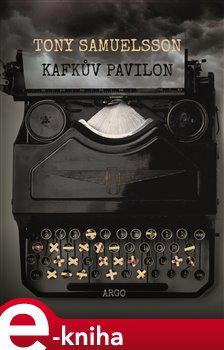 Kafkův pavilon - Tony Samuelsson e-kniha