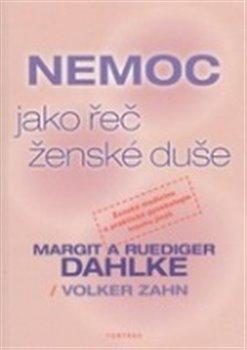 Nemoc jako řeč ženské duše - Ruediger Dahlke, Margit Dahlke, Volker Zahn