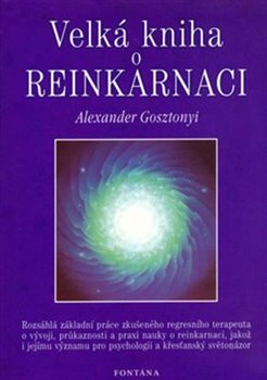 Velká kniha o reinkarnaci - Alexander Gosztonyi