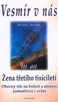 Vesmír v nás III.díl. Žena třetího tisíciletí - Michal Burda