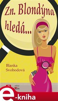Zn. blondýna hledá - Blanka Svobodová e-kniha
