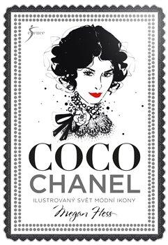 Coco Chanel. Ilustrovaný svět módní ikony - Megan Hess