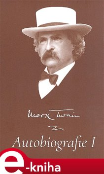 Autobiografie I - Mark Twain e-kniha