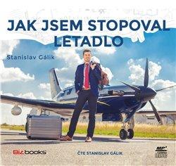 Jak jsem stopoval letadlo, CD - Stanislav Gálik