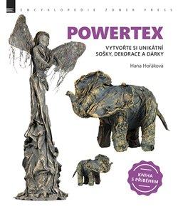Powertex - Vytvořte si unikátní sošky, dekorace a dárky. Kniha s příběhem - Hana Hořáková