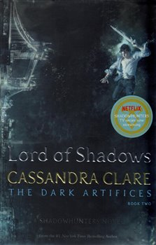 Lord of Shadows. The Dark Artifices 2 - Cassandra Clareová