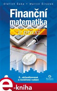 Finanční matematika v praxi - Šoba Oldřich, Širůček Martin e-kniha