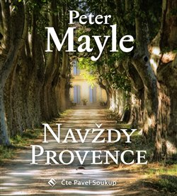 Navždy Provence, CD - Peter Mayle