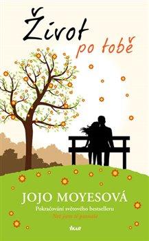 Život po tobě - Jojo Moyesová