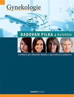 Gynekologie. Učebnice pro lékařské fakulty a specialiazační přípravu - Radovan Pilka