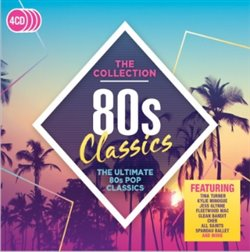 80s Classics - The Collection. The Ultimate 80s POP Classics - Various Artists