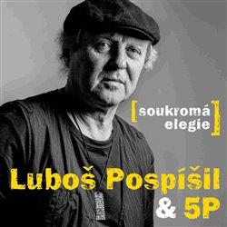 Soukromá elegie, - Lubuš Pospíšil & 5P CD