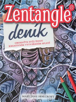 Zentagle-deník. Obohaťte svůj život kreativním vytvářením spletí - Mary Jane Holcroft