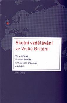 Školní vzdělávání ve Velké Británii - Věra Ježková, Dominik Dvořák
