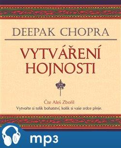 Vytváření hojnosti, mp3 - Deepak Chopra